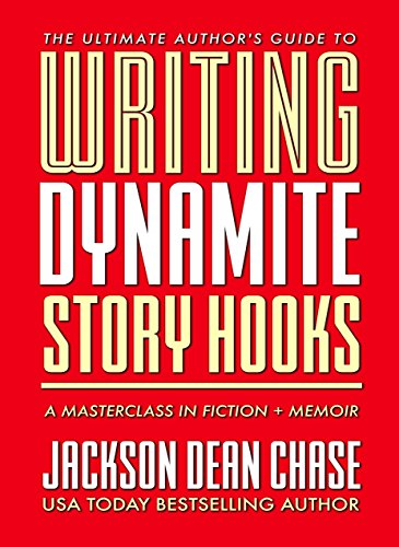 Writing Dynamite Story Hooks: A Masterclass in Genre Fiction and Memoir (The Ultimate Author's Guide Book 1) (English Edition)