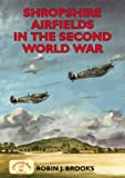 img - for Shropshire Airfields in the Second World War (British Airfields in the Second World War) book / textbook / text book