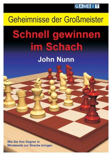 Geheimnisse der Großmeister: Schnell gewinnen im Schach