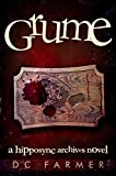 Grume: A Hipposync archives novel (The Hipposync archives series - fantasy crime that is out of this world Book 5)