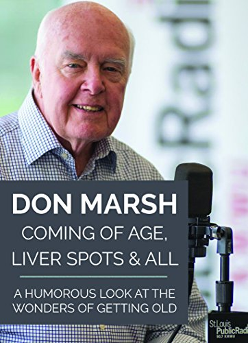 Coming of Age, Liver Spots & All: A Humorous Look at the Wonders of Getting Old