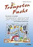 Trompeten Fuchs Spielbuch: Das geniale und spaßige Spielbuch mit 75 beliebten Spielstücken, inkl. 2 CDs