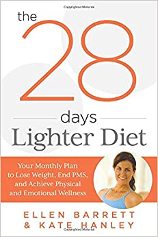 Book 28 Days Lighter Diet: Your Monthly Plan to Lose Weight, End PMS, and Achieve Physical and Emotional Wellness