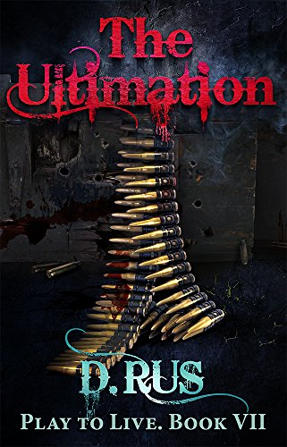 The Ultimation: Play to Live. A LitRPG Series (Book 7)