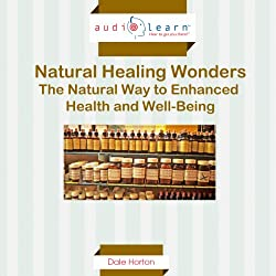 Natural Healing Wonders: The Natural Way to Enhanced Health and Well-Being