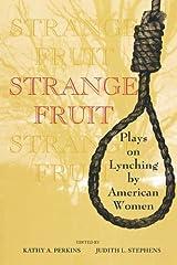 Strange Fruit: Plays on Lynching by American Women Paperback