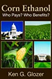Corn Ethanol: Who Pays? Who Benefits? (Hoover Institution Press Publication)