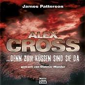 Denn zum Küssen sind sie da (Alex Cross 2) | James Patterson
