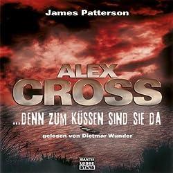 Denn zum Küssen sind sie da (Alex Cross 2)