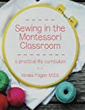 Sewing in the Montessori Classroom: a practical life curriculum