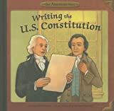 Writing the U. S. Constitution, Lori Mortensen, 1404855408
