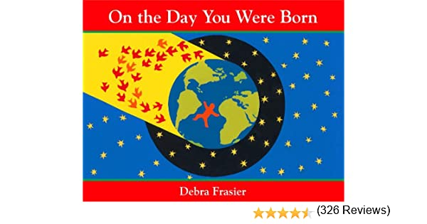On the day you were born kindle edition by debra frasier children on the day you were born kindle edition by debra frasier children kindle ebooks amazon fandeluxe Image collections