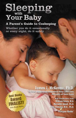 Sleeping With Your Baby: A Parent's Guide to Cosleeping by [McKenna Ph.D., James J]