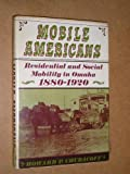 Mobile Americans; Residential and Social Mobility in Omaha, 1880-1920, Howard P. Chudacoff, 0195015096