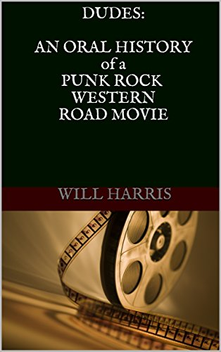 Dudes an oral history of a punk rock western road movie kindle dudes an oral history of a punk rock western road movie by harris fandeluxe Gallery