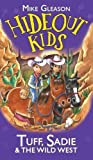 Tuff, Sadie & the Wild West: Book 1 (Hideout Kids)