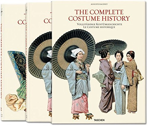 Auguste Racinet. Complete Costume History by Francoise Tetart-Vittu (Racinet The Complete Costume History)