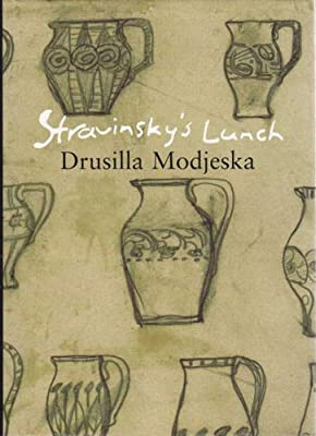 Stravinsky's Lunch: Drusilla Modjeska: 9780330361866: Amazon.com ...