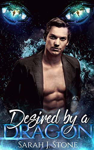 Desired by a Dragon: A Paranormal Shifter Romance (Exiled Dragons Book 3) by [J. Stone, Sarah]