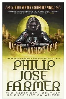 Hadon of Ancient Opar (Khokarsa Series #1 - Wold Newton Prehistory) (Wold Newton Novels) by [Farmer, Philip Jose]