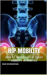 Hip Mobility: How to Improve Your Squat Mobility in Minutes