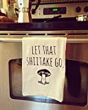 Funny Dishcloth/ Tea Towel ~ Let That Shiitake Go ~ Mushroom doing Yoga ~ Funny Kitchen Cloth, Vegetable Pun