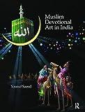 Muslim Devotional Art in India