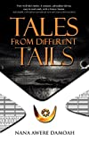 Tales from Different Tails, Nana Damoah, 1470067684