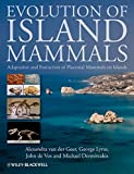 Evolution of Island Mammals: Adaptation and Extinction of Placental Mammals on Islands