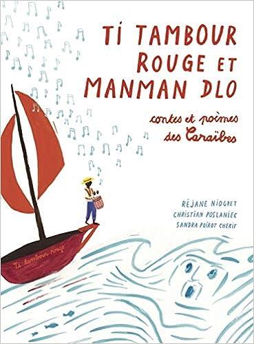 Ti Tambour Rouge Et Manman Dlo Contes Et Poème Des
