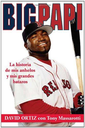 Read Online Big Papi (Spanish edition): La Historia de Mis Anhelos y Mis Grandes Batazos ebook