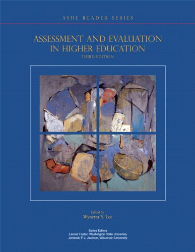 Assessment & Evaluation in Higher Education (3rd Edition) (Ashe Reader Series)