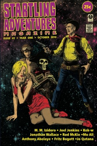 Startling Adventures Magazine 2: Revenge of the Aztec Robot Zombies from Outer Space!