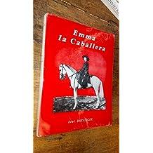 Emma, la Caballera ou Madame Calais, Caballera en Plaza - grande figure de la tauromachie française - René Baranger - envoi de l'auteur- exemplaire numéroté - édition originale -
