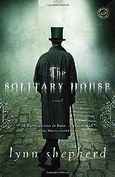 The Solitary House: A Novel