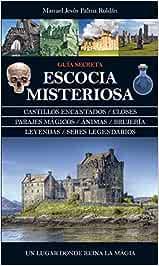Escocia Misteriosa. Guia Secreta (Mágica): Amazon.es: Palma Roldán, Manuel Jesús: Libros