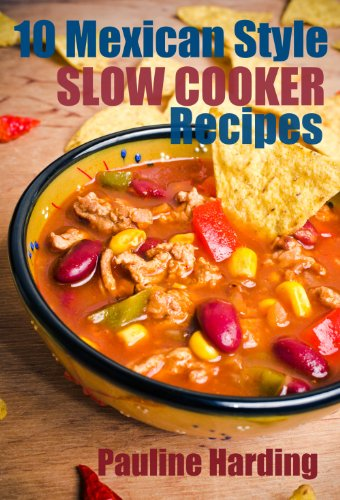 10 Mexican Style Slow Cooker Recipes by [Harding, Pauline]
