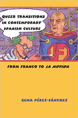 Book Queer Transitions in Contemporary Spanish Culture: From Franco to La Movida (Suny Series in Latin American and Iberian Thought and Culture) by Gema Perez-sanchez (2008-06-05)