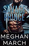 Savage Prince: An Anti-Heroes Collection Novel (The Savage Trilogy) (Volume 1)