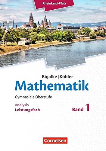 Bigalke/Köhler: Mathematik - Rheinland-Pfalz: Leistungsfach Band 1 - Analysis: Schülerbuch