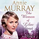 The Women of Lilac Street Audiobook by Annie Murray Narrated by Annie Aldington