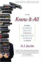 The Know-It-All: One Man's Humble Quest to Become the Smartest Person in the World by A. J. Jacobs (2005-10-10)