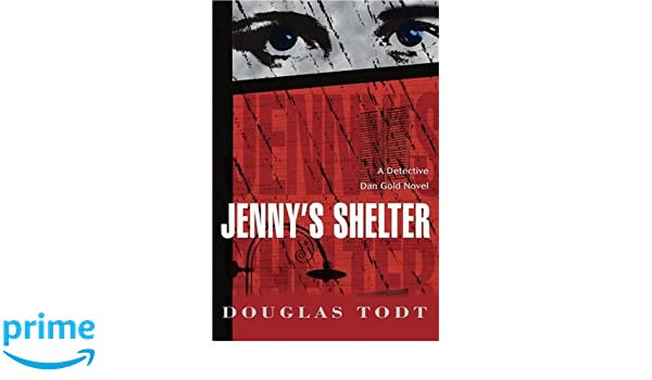 Jennys Shelter: A Detective Dan Gold Novel