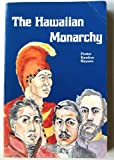 The Hawaiian Monarchy, Ann Rayson and Norris W. Potter, 0935848169