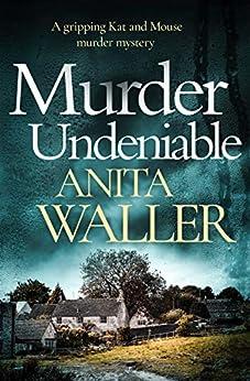 Murder Undeniable: a gripping murder mystery by [Waller, Anita]