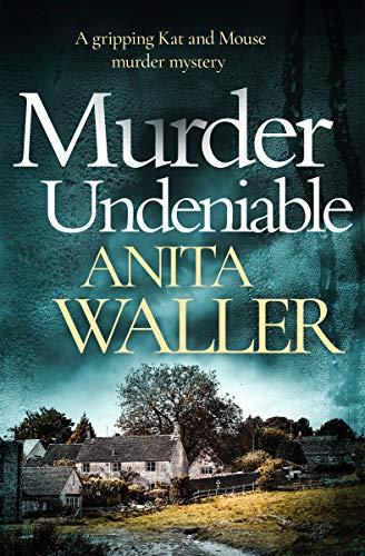 Murder Undeniable : a gripping murder mystery by [Waller, Anita]