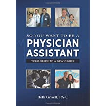So You Want to Be a Physician Assistant