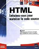 HTML: Entraînez-vous pour maîtriser le code source (TP Inf.)
