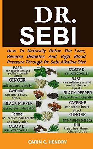 DR. SEBI: How to Naturally Detox the Liver, Reverse