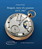 Breguet, Story of a Passion: 1973-1987